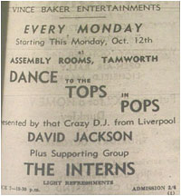 12/10/64 - Every Monday – Dances to the Tops in Pops. Presented by that crazy DJ from Liverpool – David Jackson. Assembly Rooms