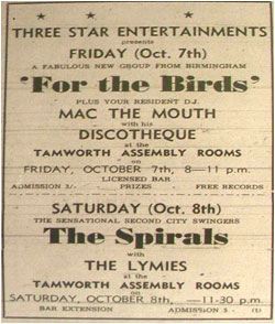 "07/10/66 - 3 Star Entertainments Presents. For The Birds (Fabulous new group from Birmingham) Plus your resident DJ ""Mac the Mouth"" and his Discotheque. Assembly Rooms"